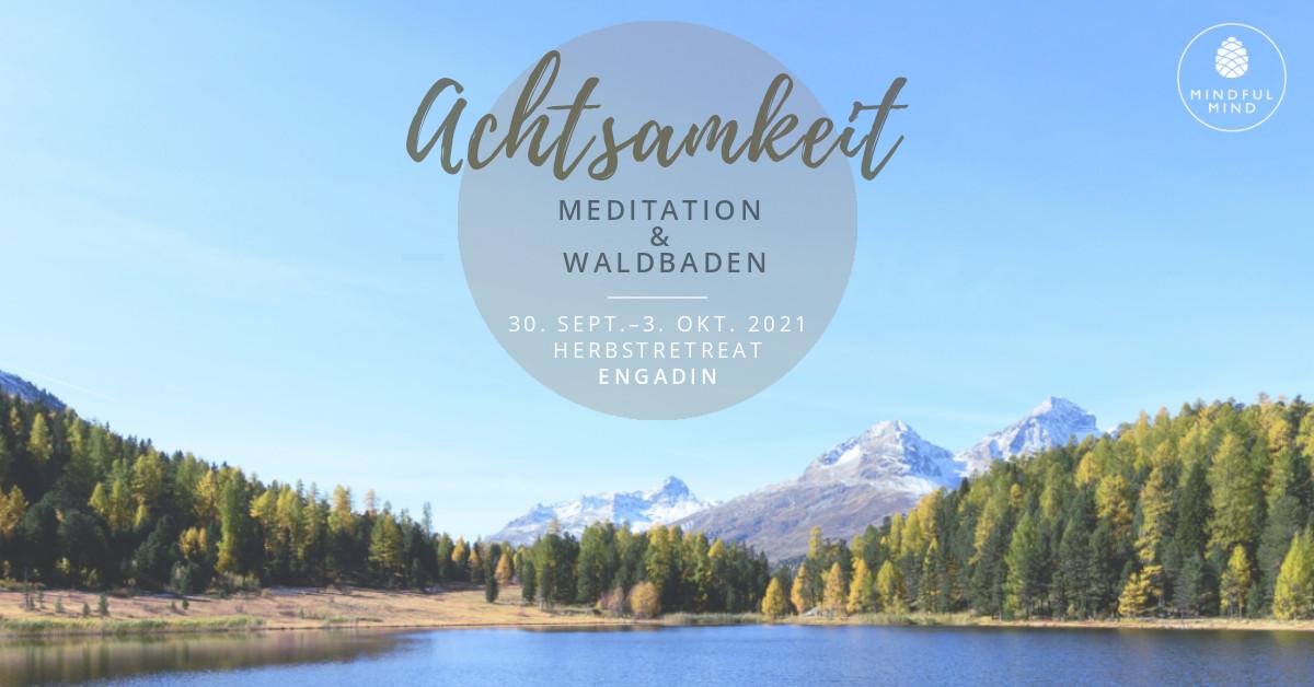 Retreat Meditation & Waldbaden_Pontresina Engadin_2021